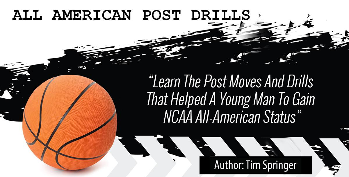 All American Post Drills by Tim Springer