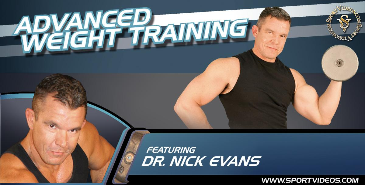 Advanced Weight Training featuring Dr. Nick Evans