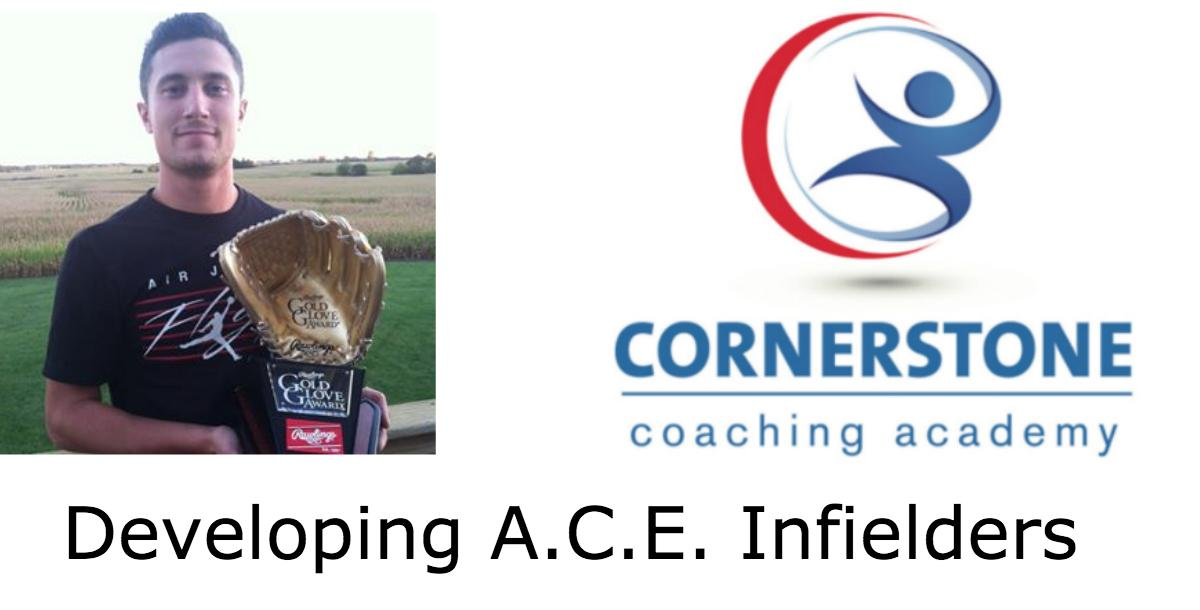 Creating Athletic, Consistent, Exceptional (A.C.E.) Infielders