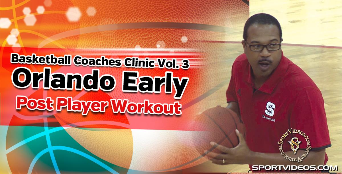 Basketball Coaches Clinic Vol. 3 Post Player Workout featuring Coach Orlando Early