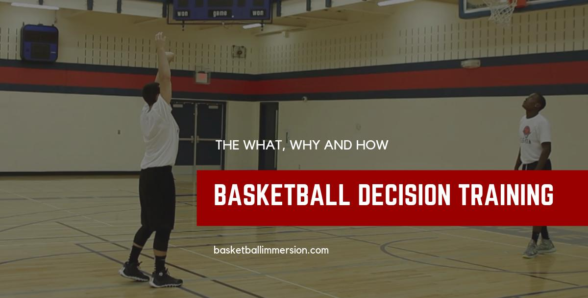 The What, Why and How of Basketball Decision Training