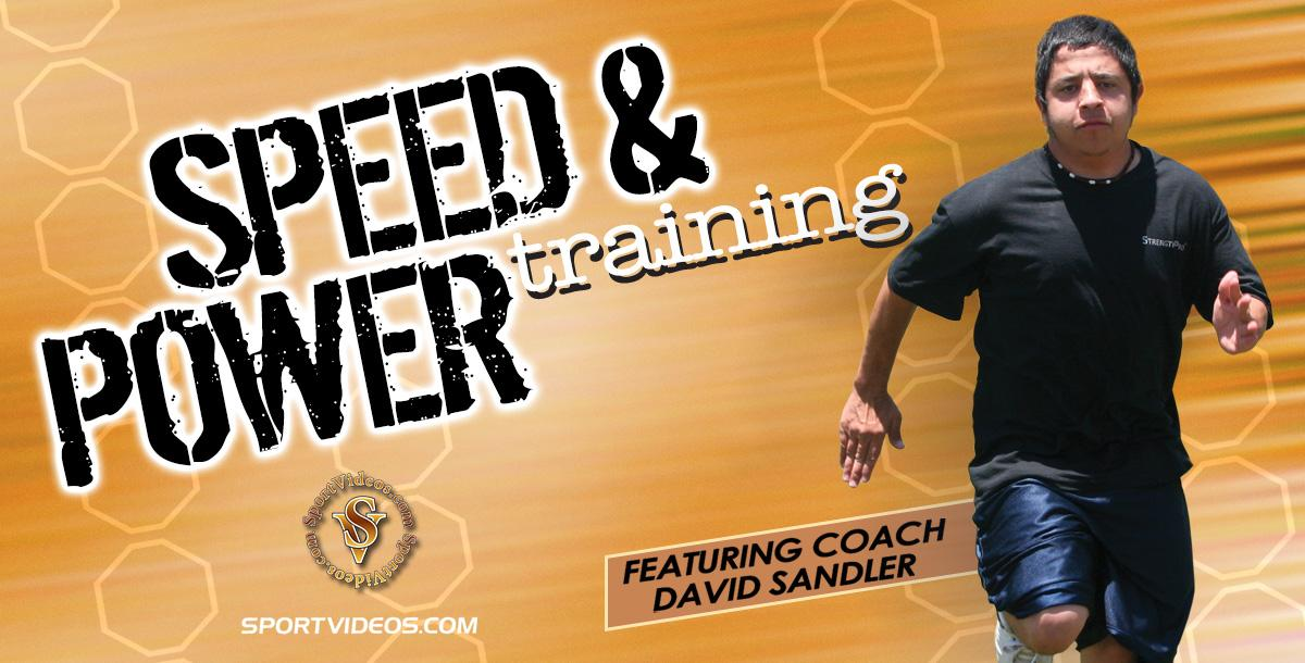 Speed and Power Training featuring Coach David Sandler