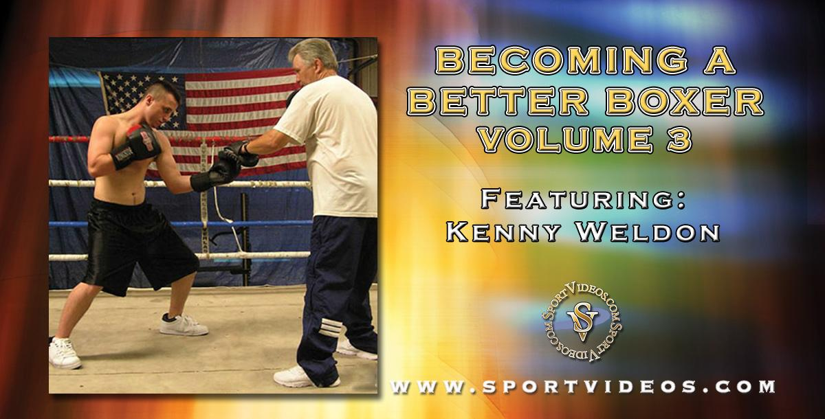 Becoming A Better Boxer Vol. 3 featuring Kenny Weldon
