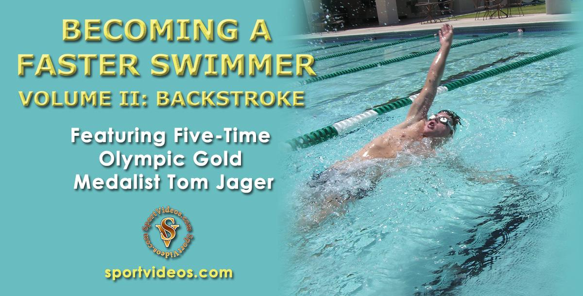 Becoming a Faster Swimmer Backstroke featuring Coach Tom Jager