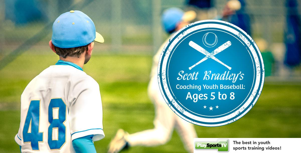 Coaching Youth Baseball: Ages 5 to 8