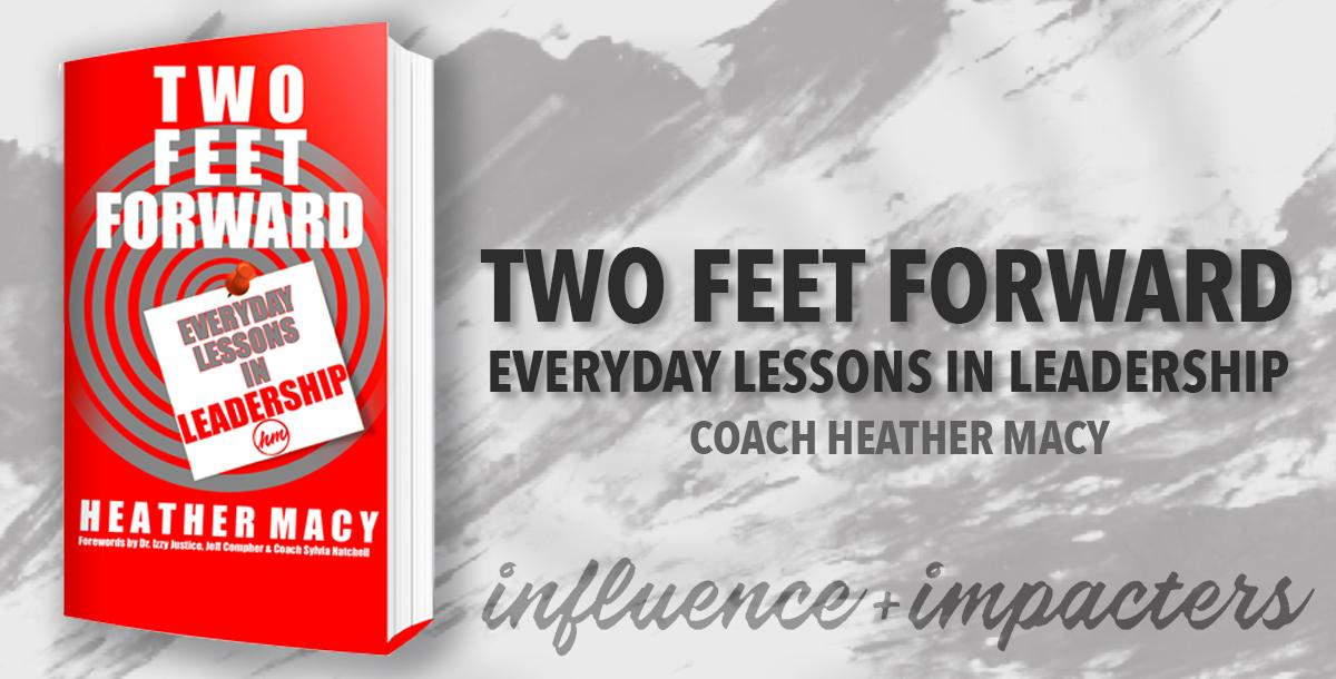 Two Feet Forward: Everyday Lessons in Leadership - Exclusive Video Edition