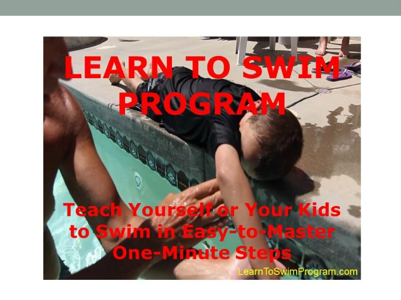 Teach Yourself to Swim  Series #2 of 14 - Ten Best Steps Teaching Yourself to Swim Safely and Efficiently