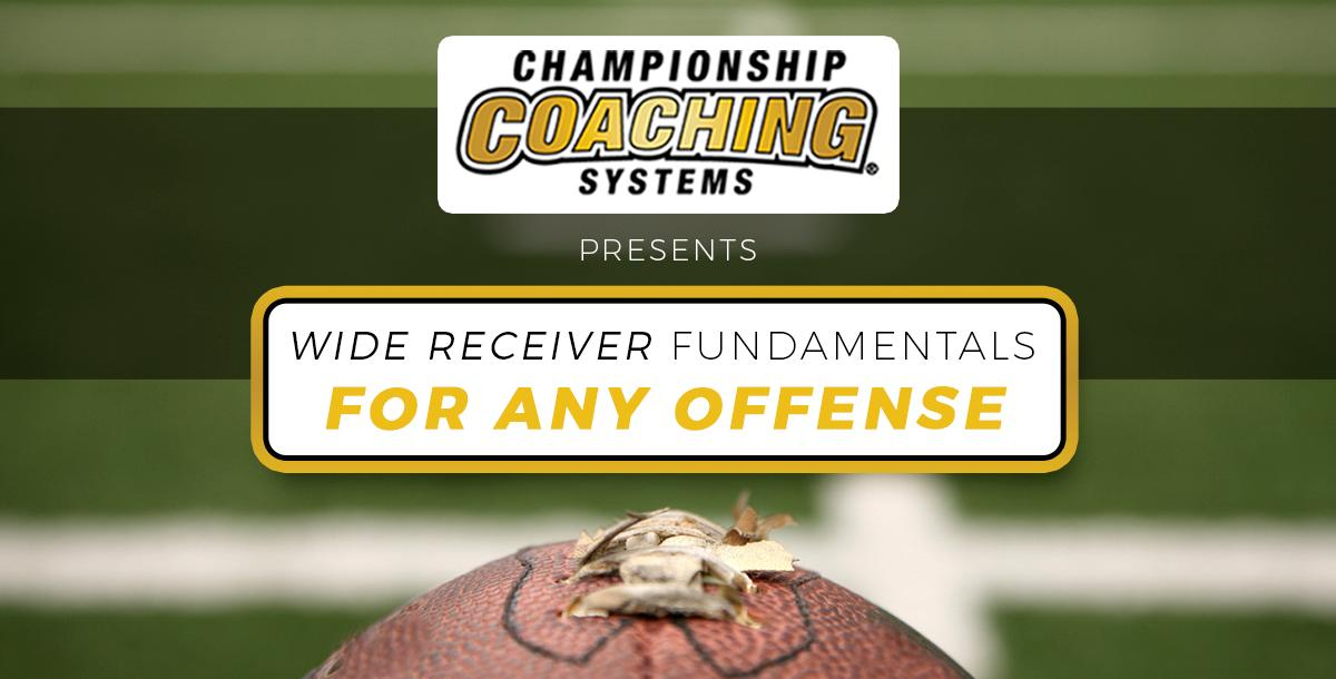 Wide Receiver Basics For Any Offense