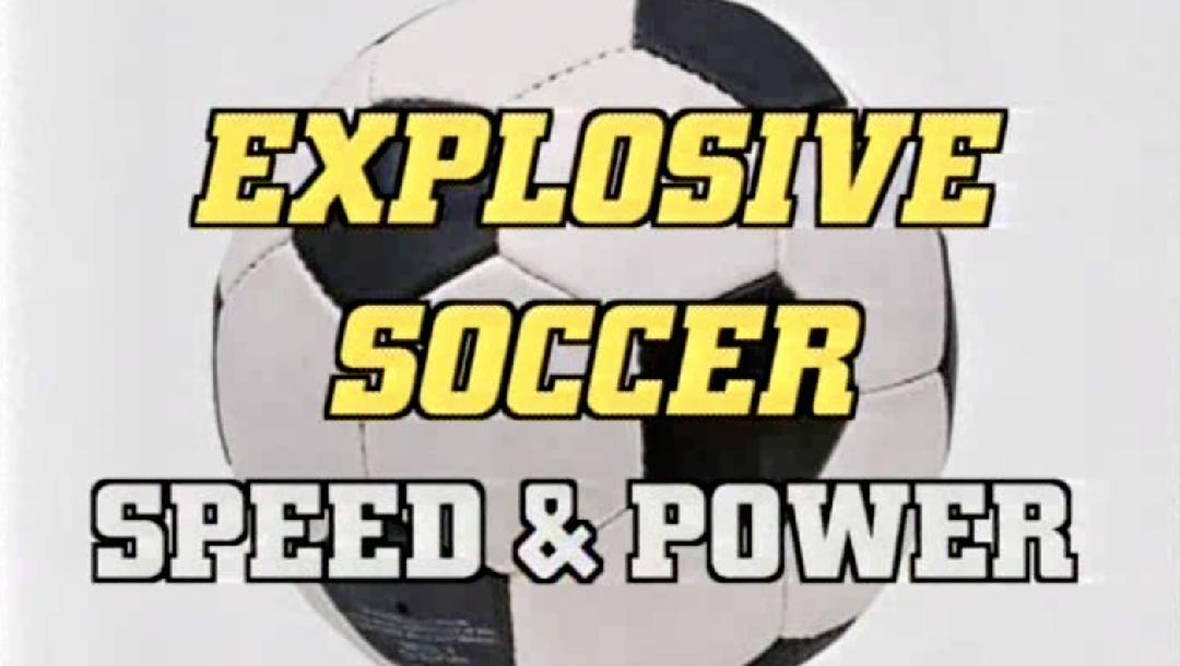 Explosive Soccer Speed & Power
