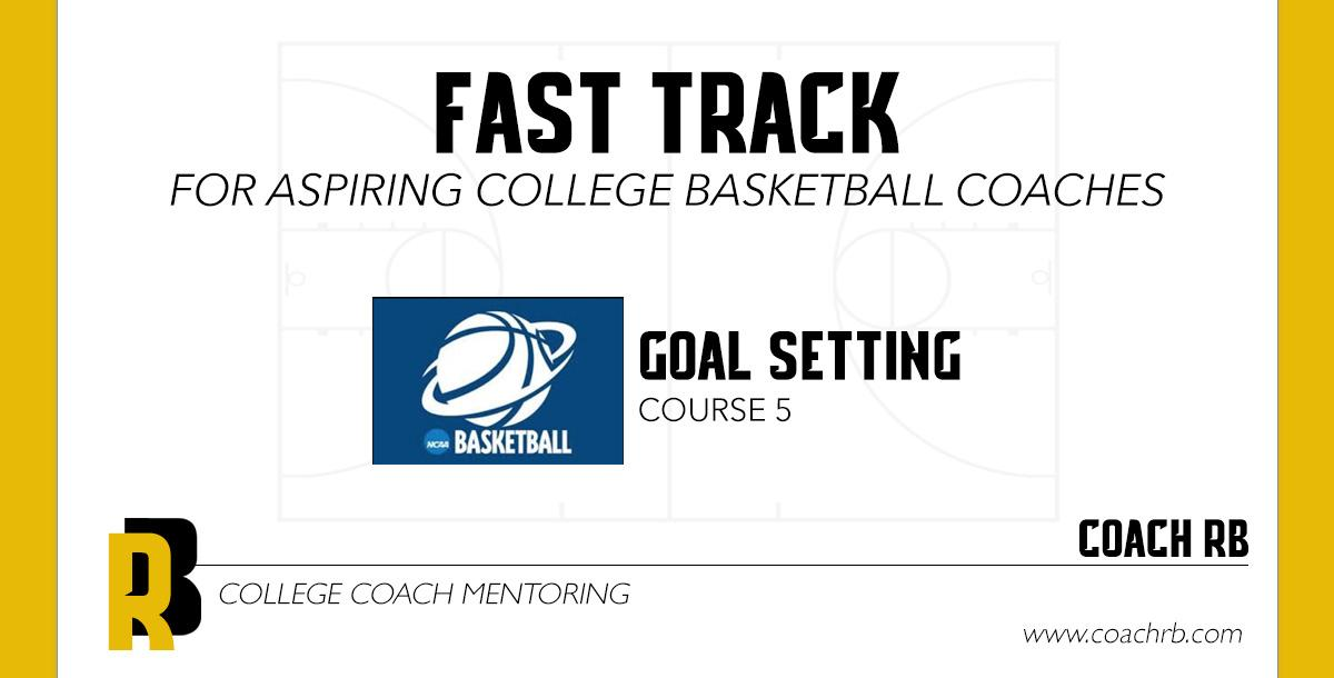 Fast Track for College Coaching, Goal Setting, Course 5