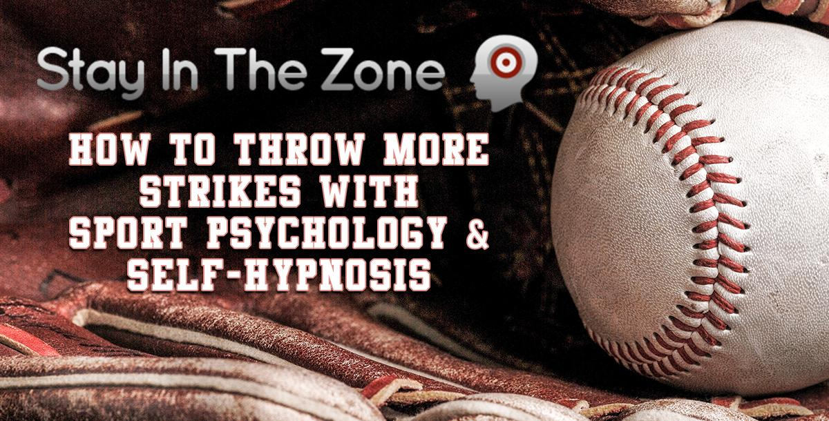 How To Throw More Strikes With Sport Psychology & Self-Hypnosis