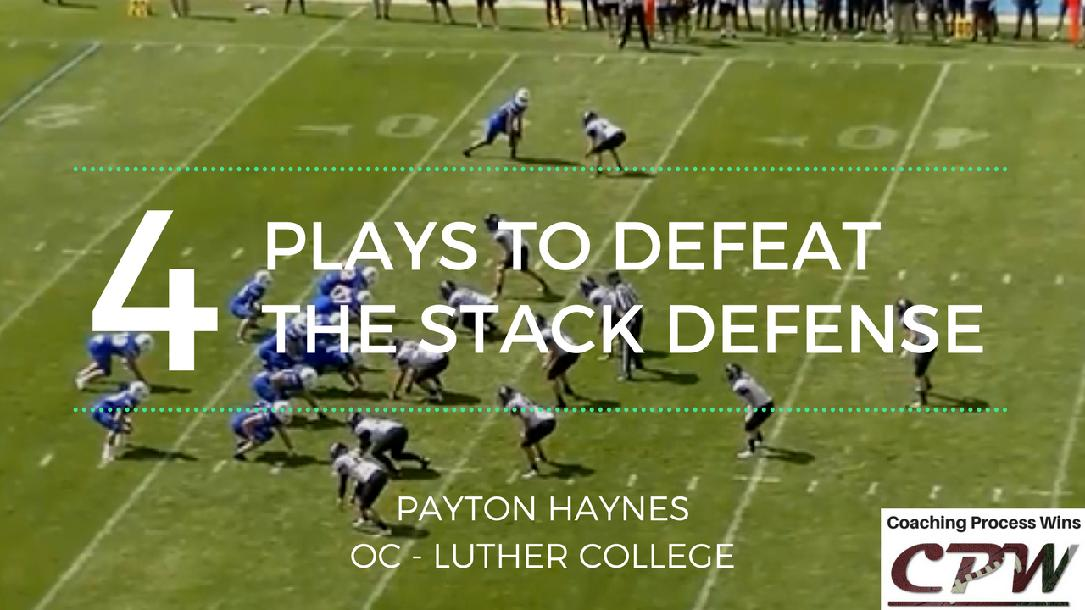 4 Plays To Defeat The Stack Defense By Payton Haynes Coachtube