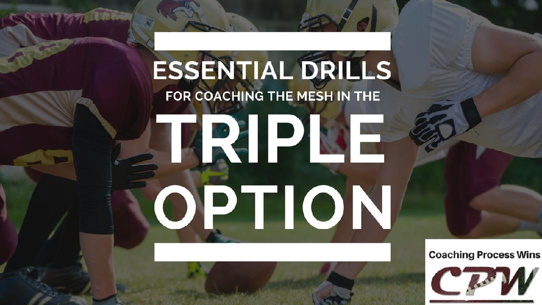 Essential Drills for Coaching the Mesh in the Triple Option