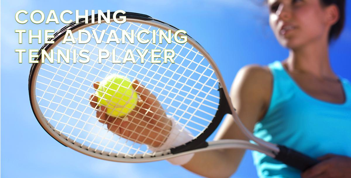 Coaching the Advancing Tennis Player