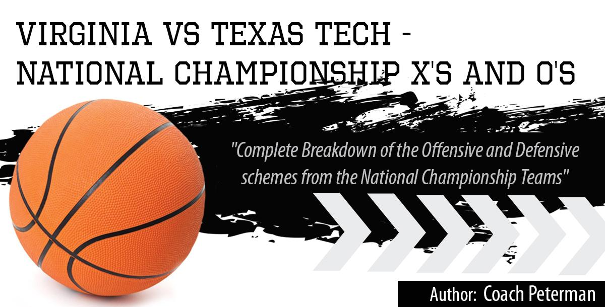 Virginia - Texas Tech:  NCAA Championship X`s and O`s Playbook