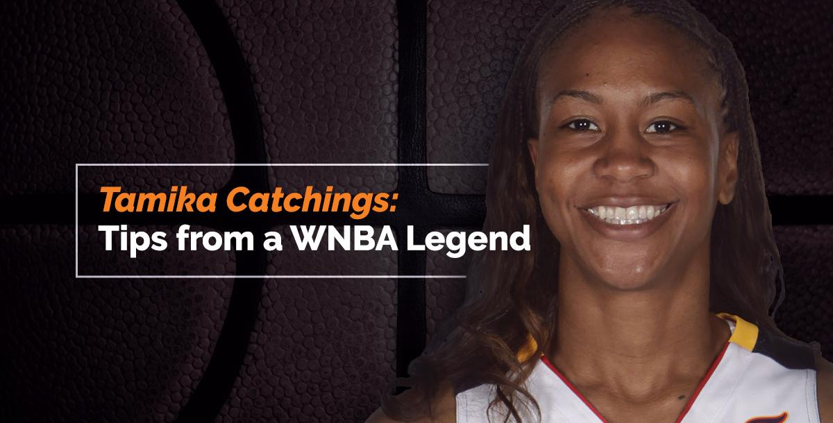 Tamika Catchings: Tips from a WNBA Legend