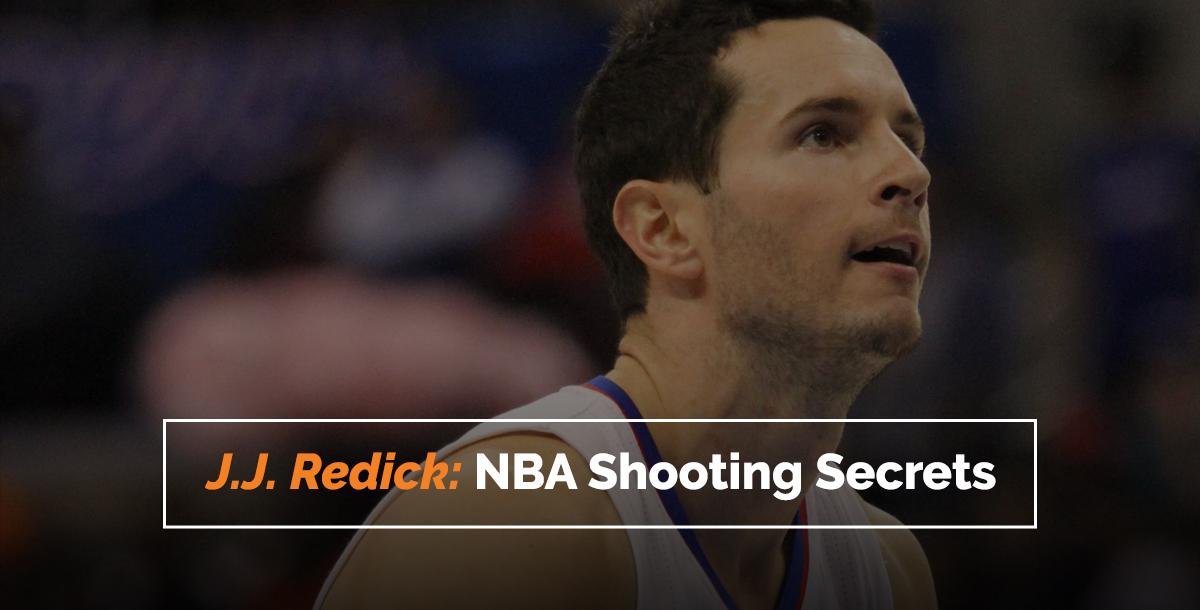 J.J. Redick: NBA Shooting Secrets