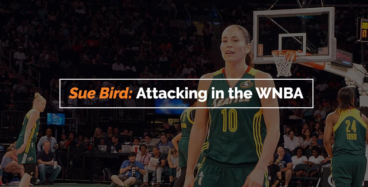 Sue Bird: Attacking in the WNBA