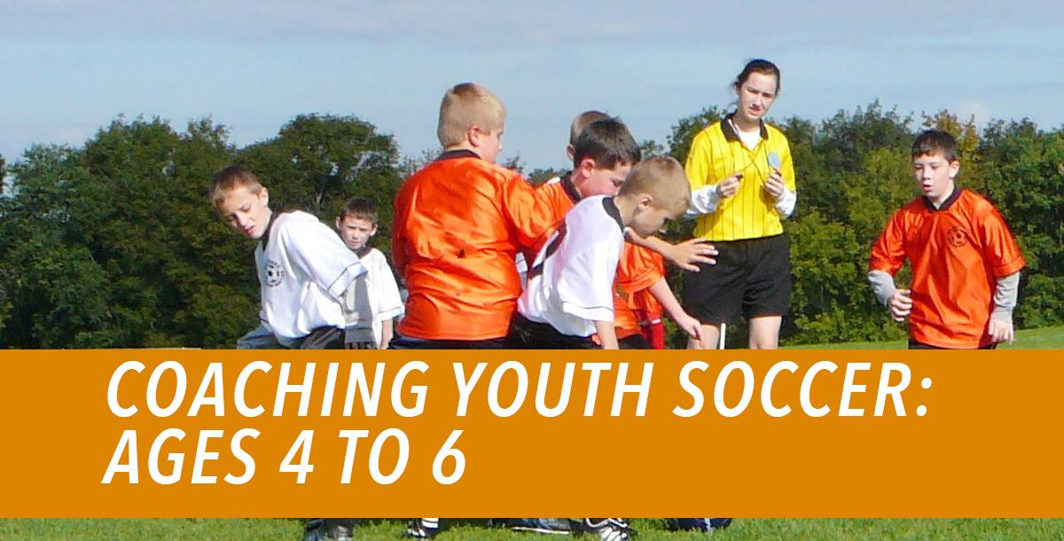 Coaching Youth Soccer: Ages 4 to 6