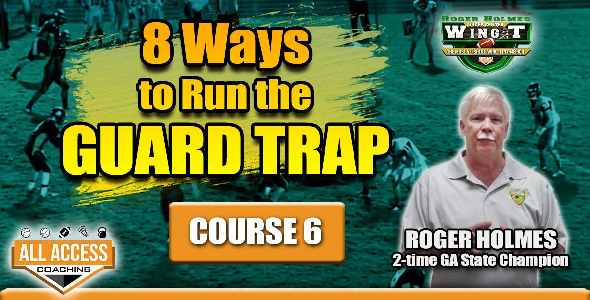 Course 6: Eight Ways to Run the GUARD TRAP